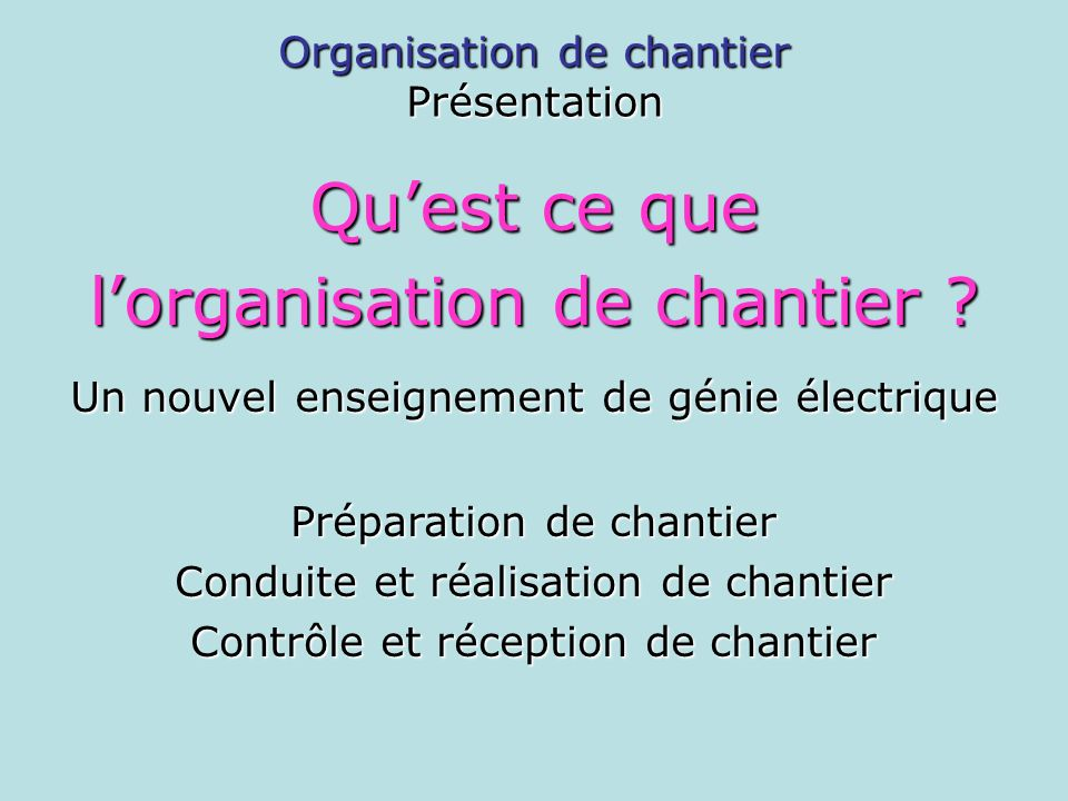 l'organisation de chantier