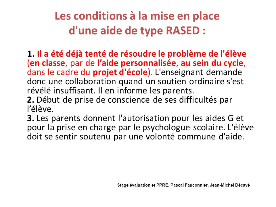 Les conditions à la mise en place d une aide de type RASED :