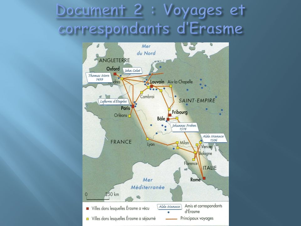Document 2 : Voyages et correspondants d'Erasme