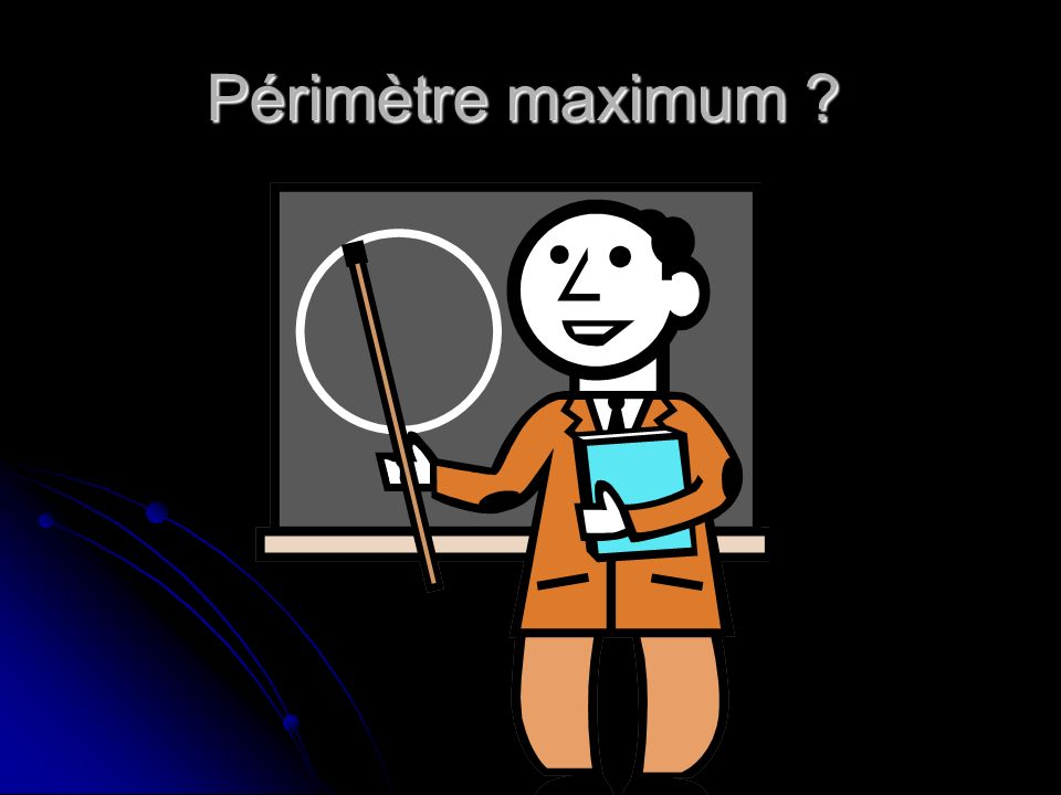 Périmètre maximum
