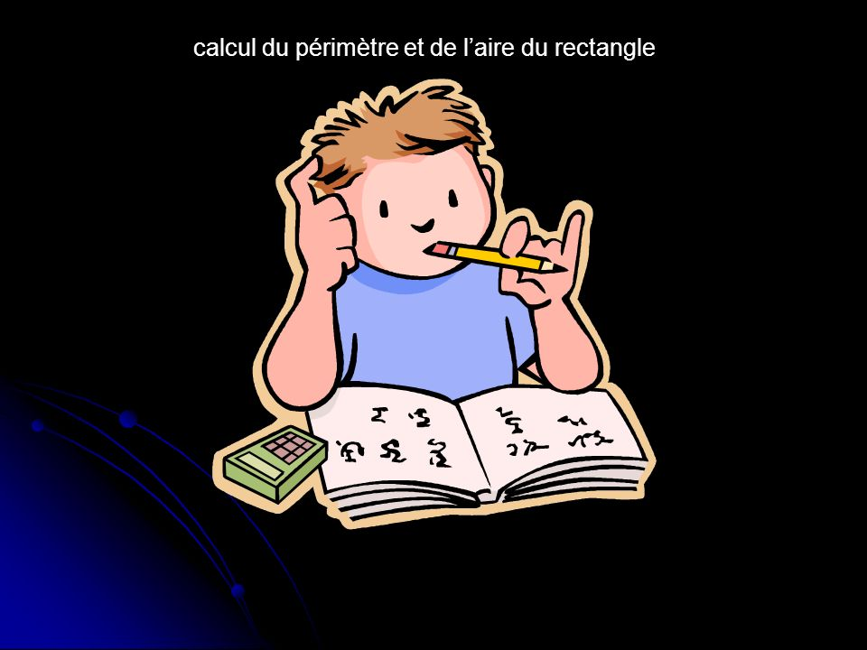 calcul du périmètre et de l'aire du rectangle