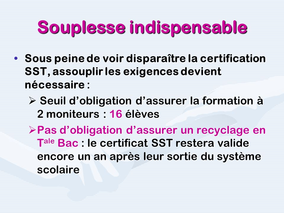Souplesse indispensable