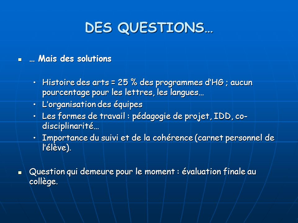 DES QUESTIONS… … Mais des solutions