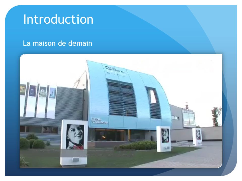 Introduction La maison de demain