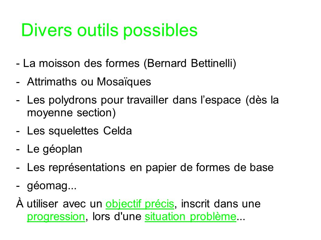Divers outils possibles