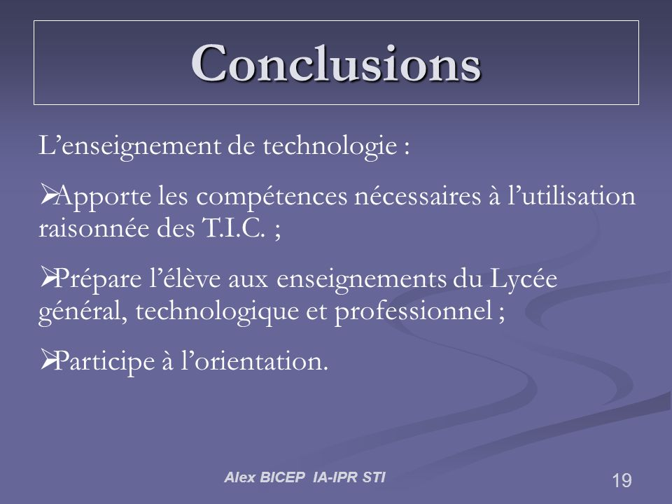 Conclusions L'enseignement de technologie :