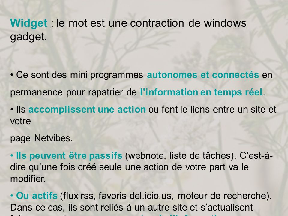 Widget : le mot est une contraction de windows gadget.