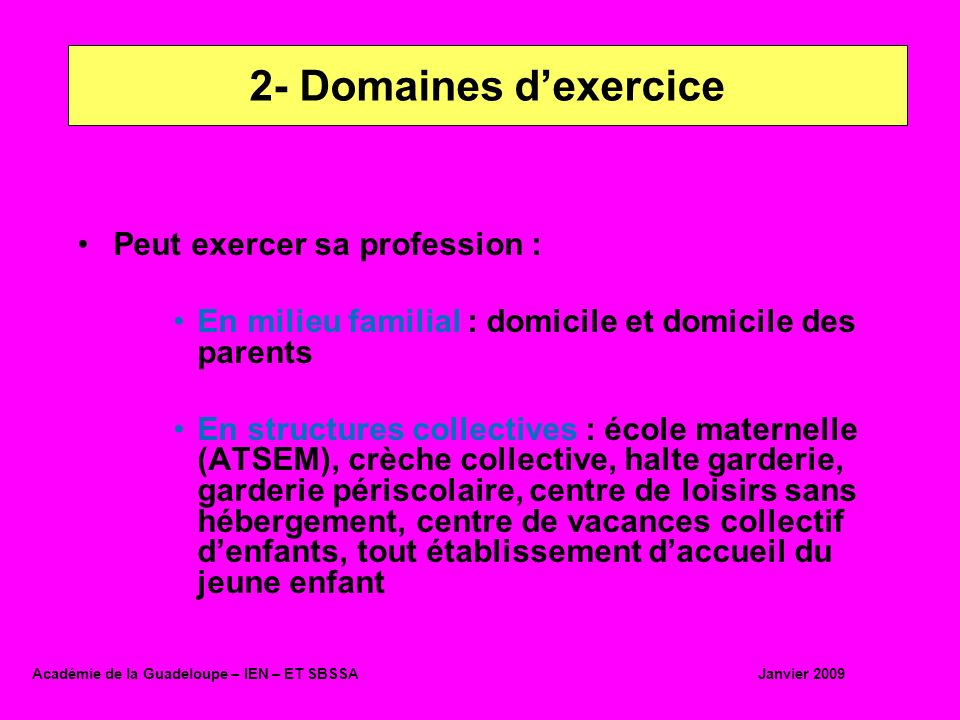 2- Domaines d'exercice Peut exercer sa profession :