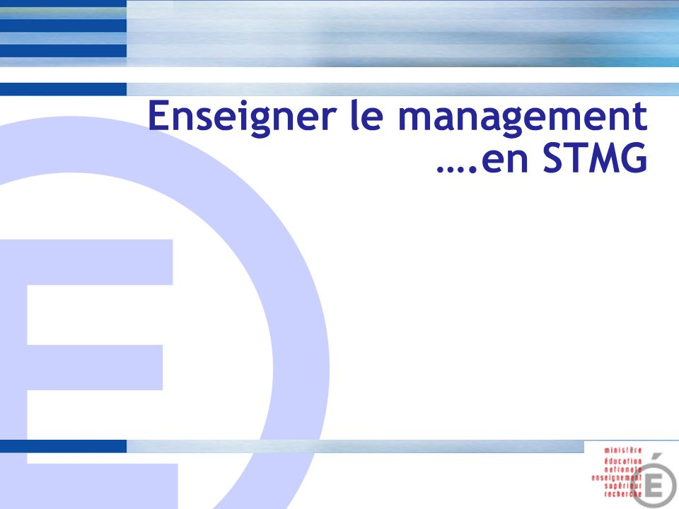 Enseigner le management ….en STMG