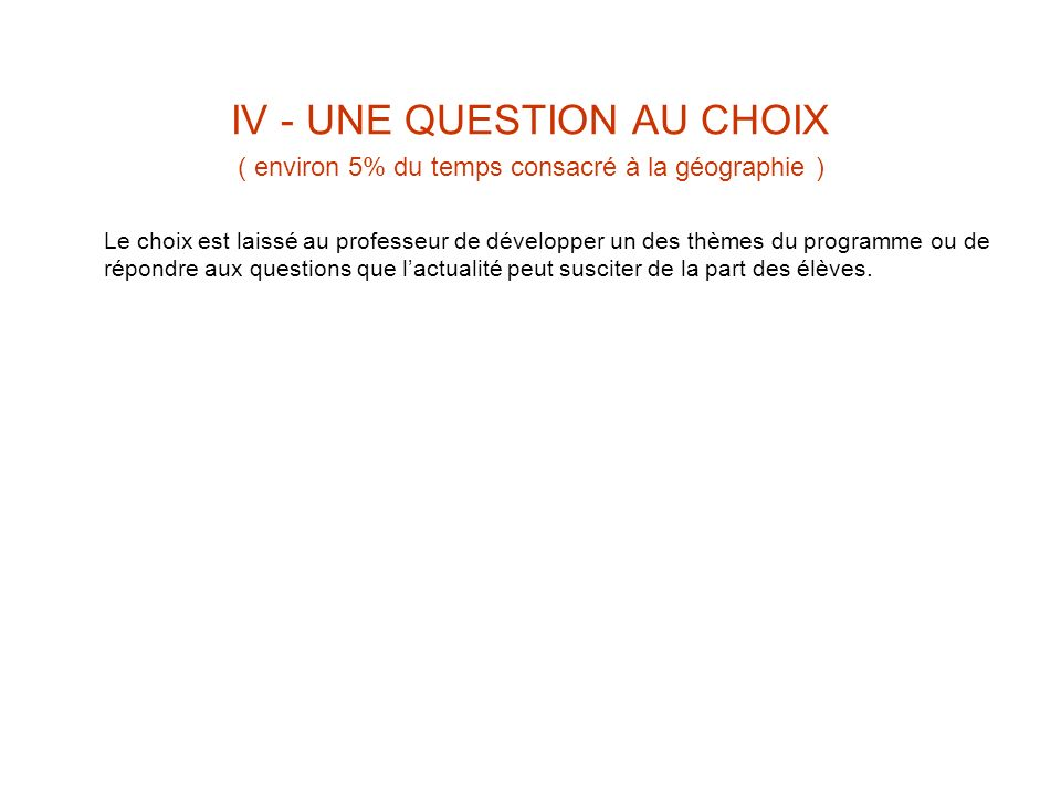 IV - UNE QUESTION AU CHOIX