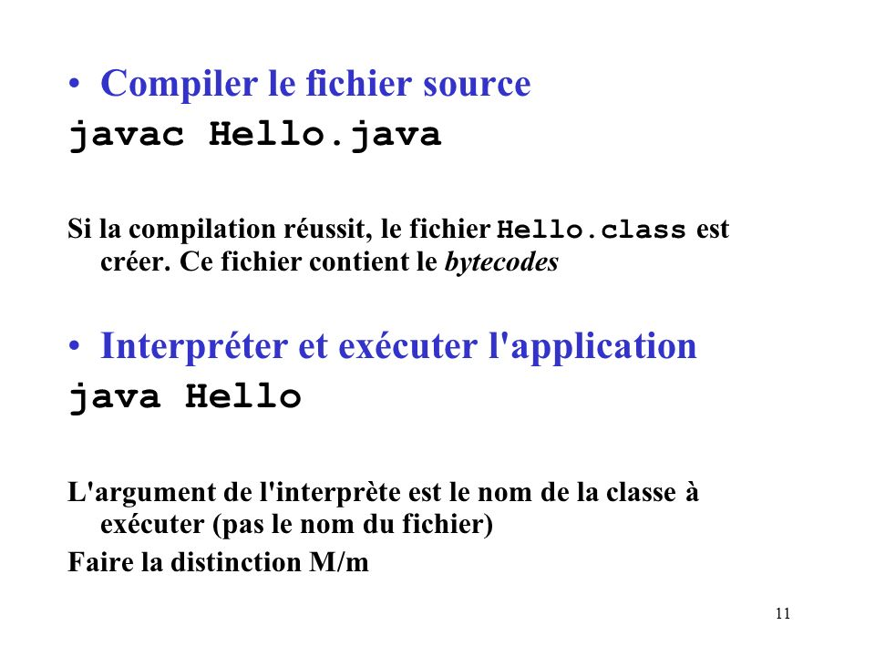 Compiler le fichier source javac Hello.java