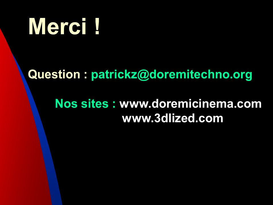 Merci ! Question : patrickz@doremitechno.org