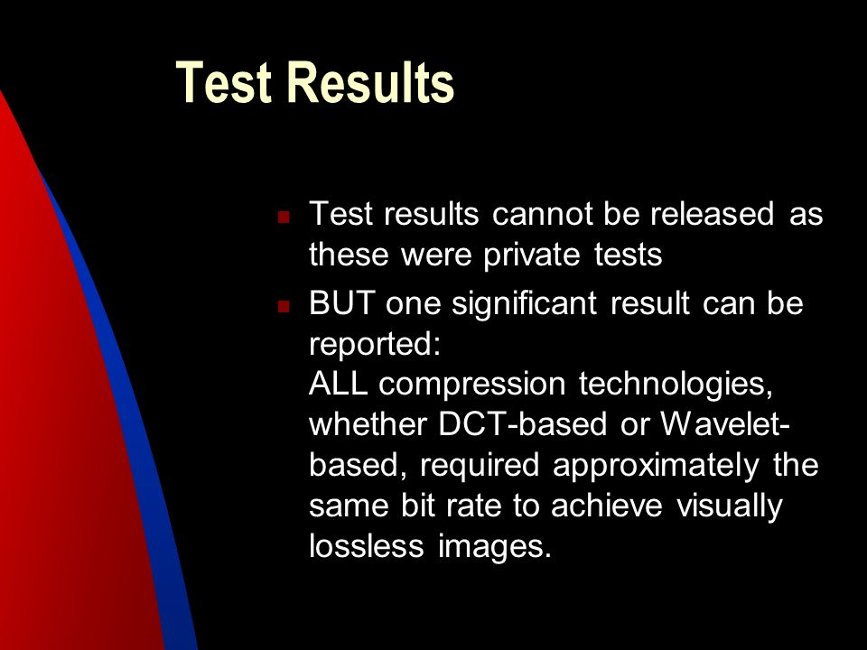 Test Results Test results cannot be released as these were private tests.
