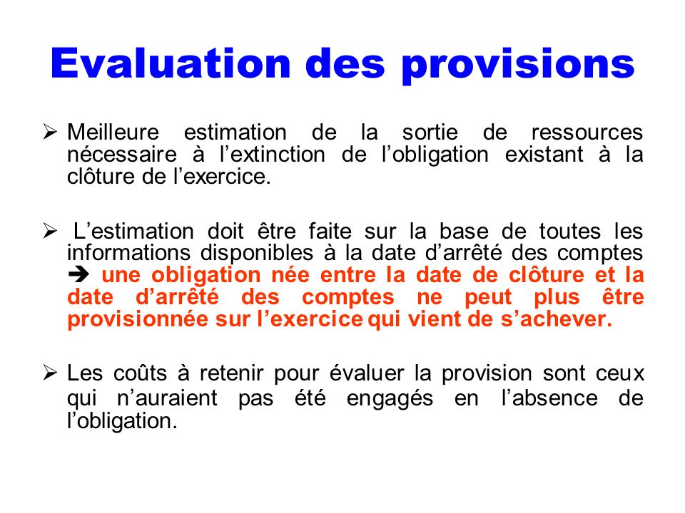 Evaluation des provisions