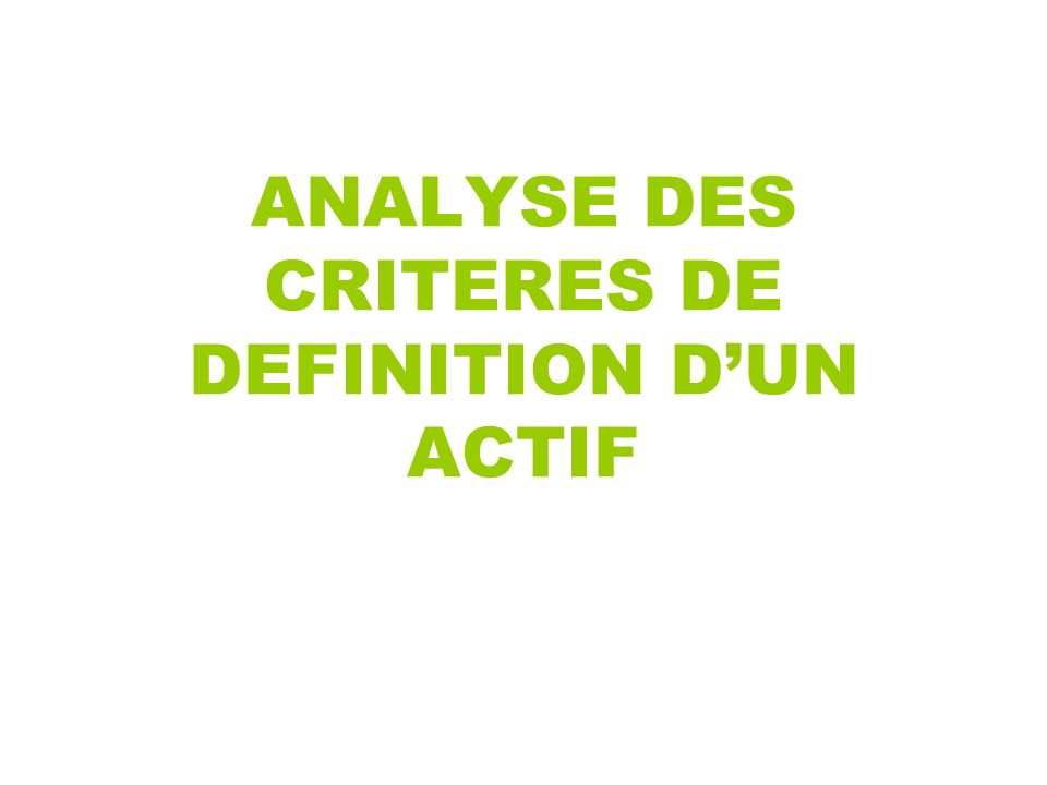 ANALYSE DES CRITERES DE DEFINITION D'UN ACTIF