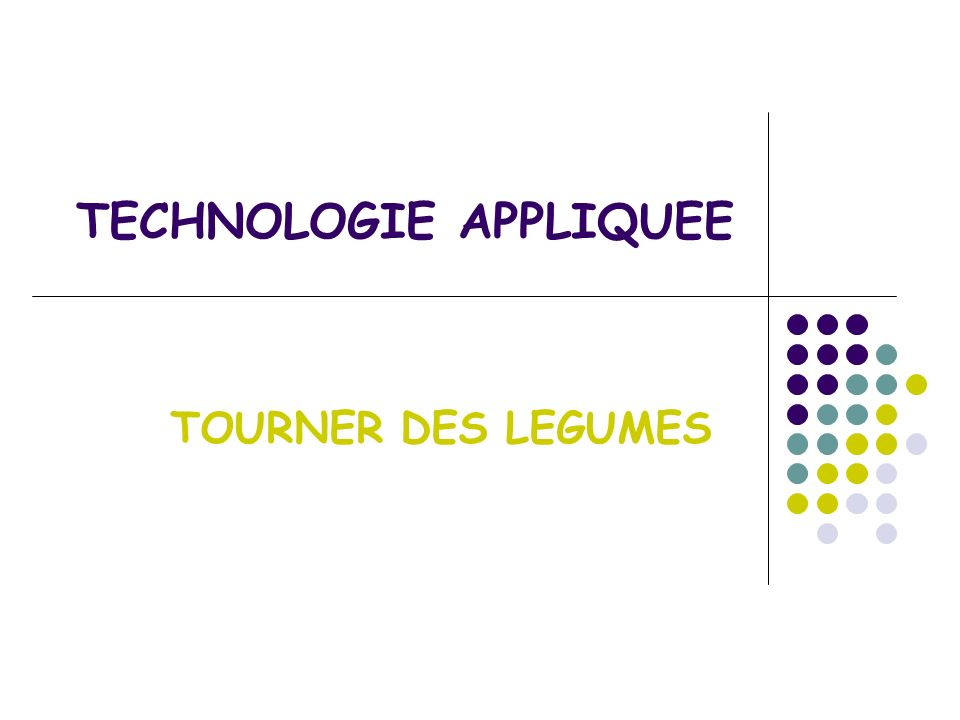 TECHNOLOGIE APPLIQUEE