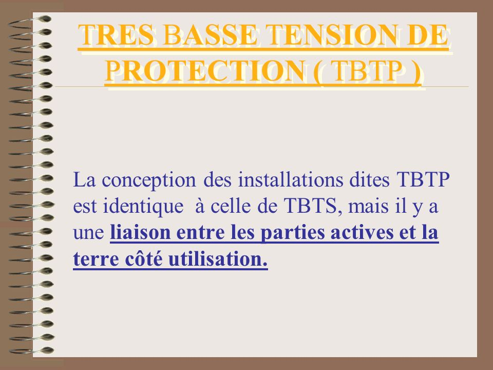 TRES BASSE TENSION DE PROTECTION ( TBTP )