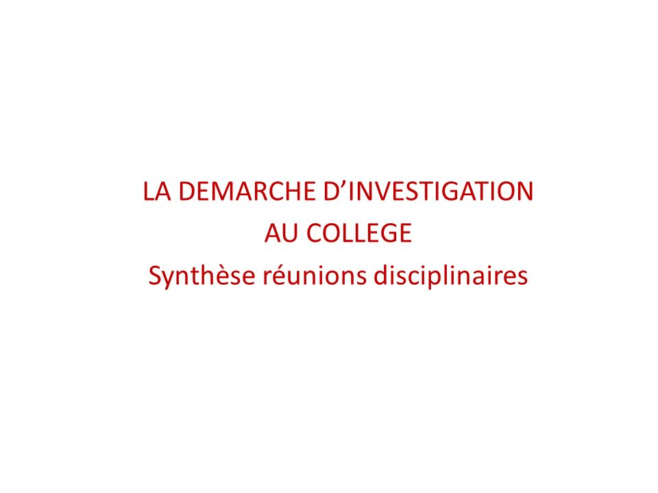 LA DEMARCHE D'INVESTIGATION AU COLLEGE