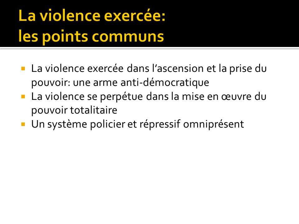 La violence exercée: les points communs