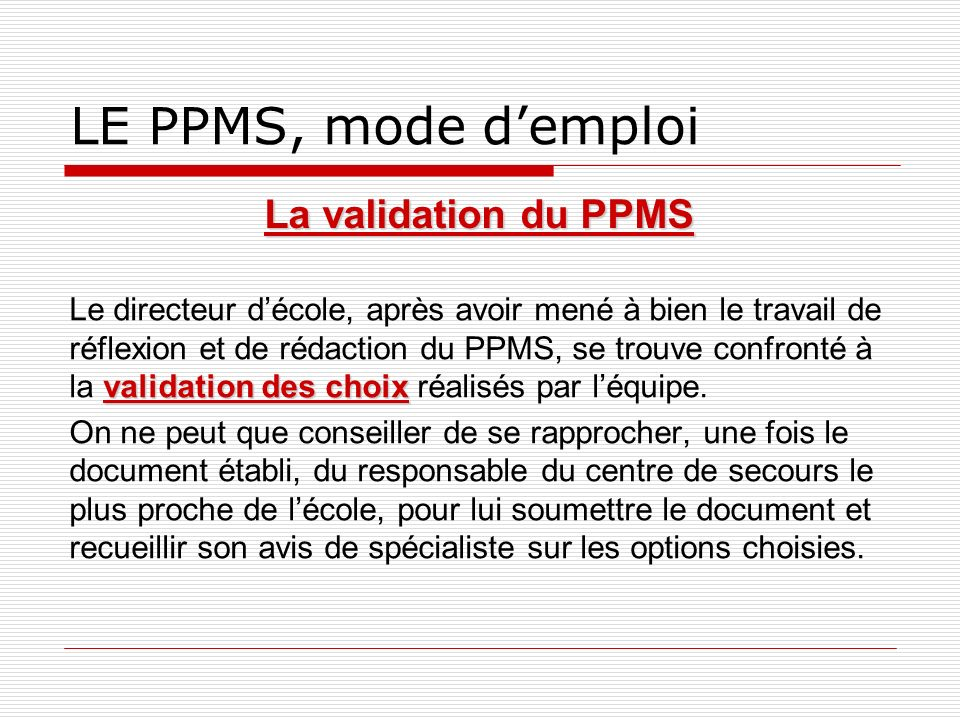 LE PPMS, mode d'emploi La validation du PPMS
