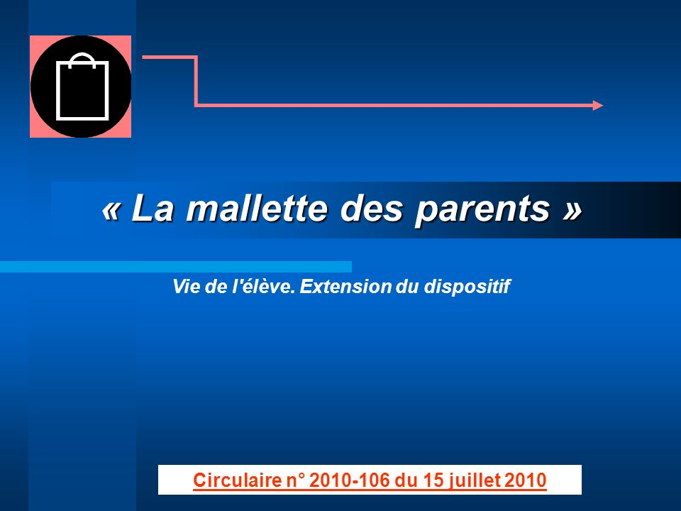 « La mallette des parents »