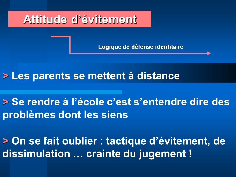 Attitude d'évitement > Les parents se mettent à distance
