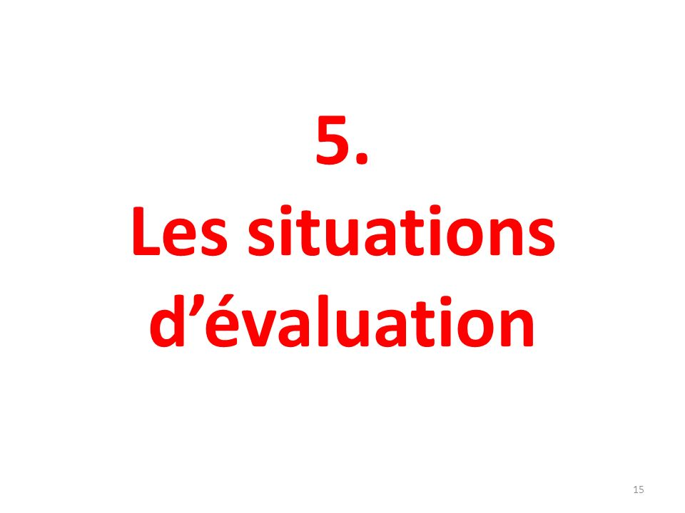 5. Les situations d'évaluation