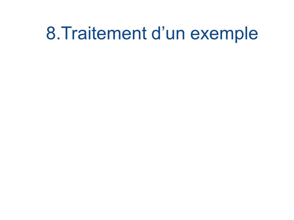8.Traitement d'un exemple