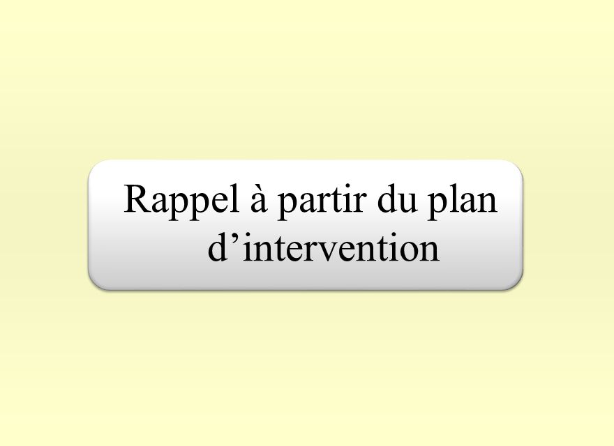 Rappel à partir du plan d'intervention