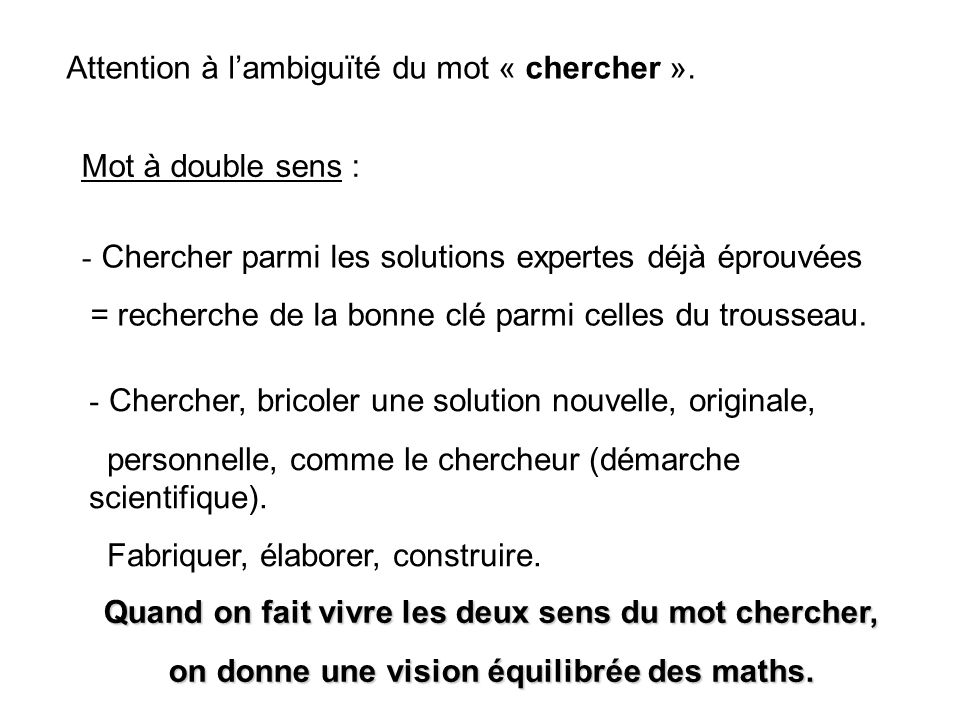 Attention à l'ambiguïté du mot « chercher ».