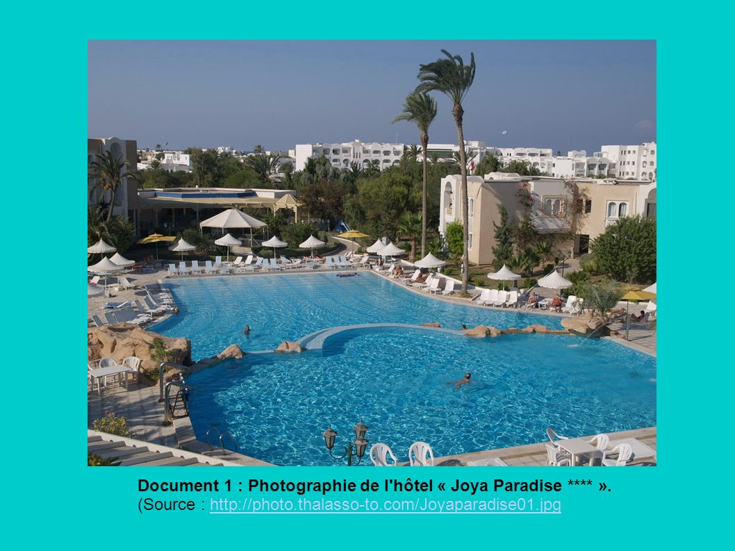Document 1 : Photographie de l hôtel « Joya Paradise. »