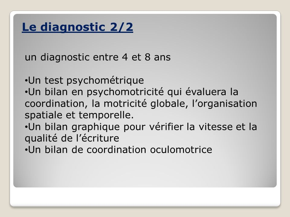Le diagnostic 2/2 un diagnostic entre 4 et 8 ans