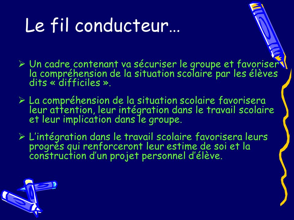 Le fil conducteur…