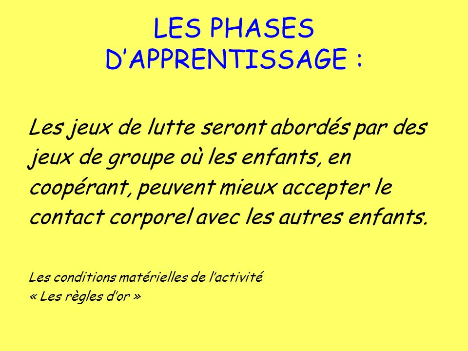 LES PHASES D'APPRENTISSAGE :