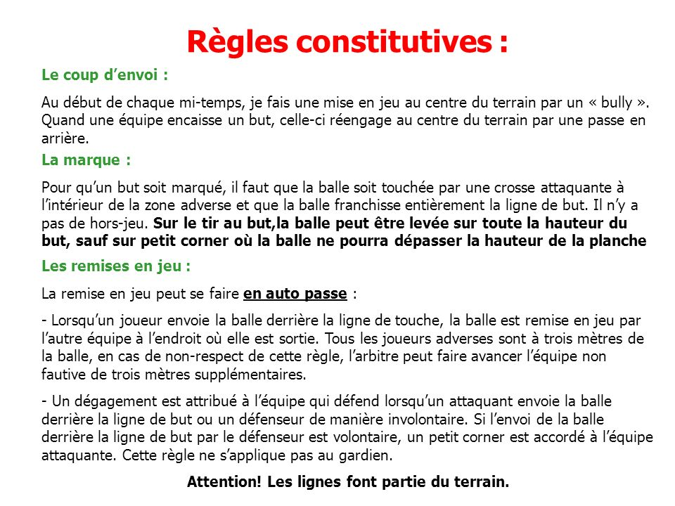Règles constitutives : Attention! Les lignes font partie du terrain.