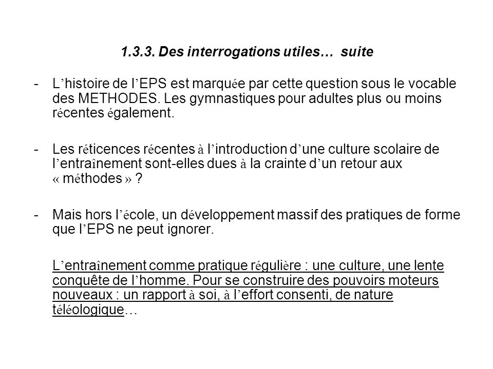 1.3.3. Des interrogations utiles… suite