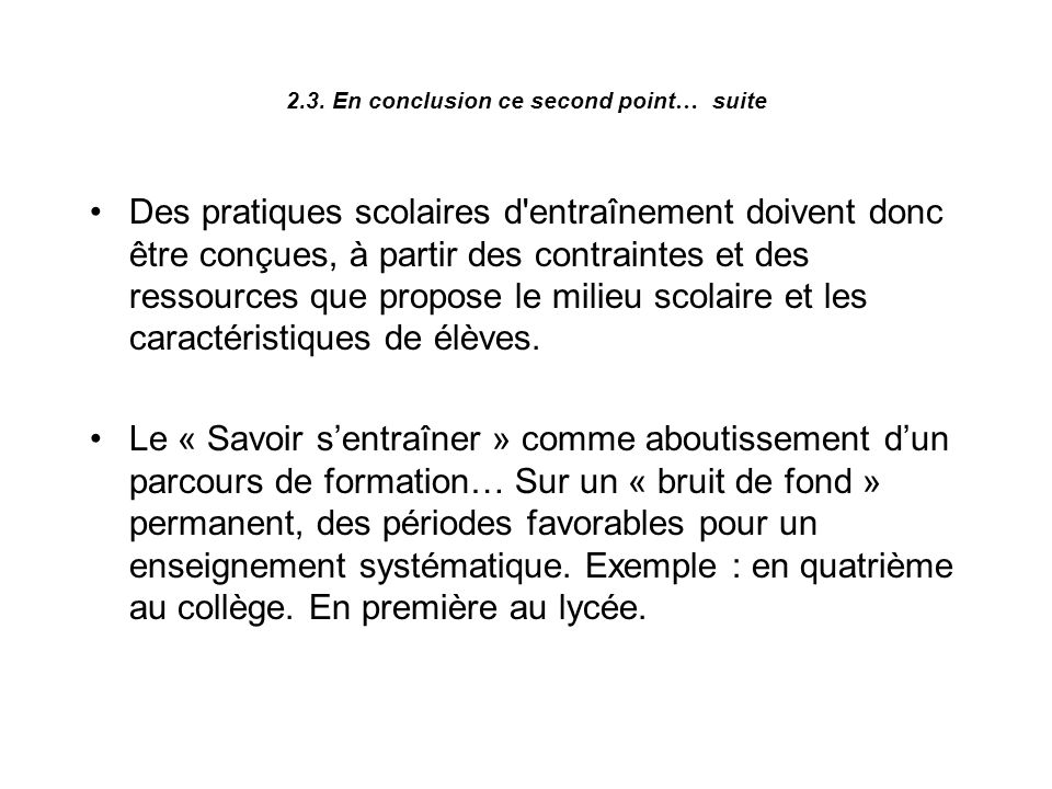 2.3. En conclusion ce second point… suite
