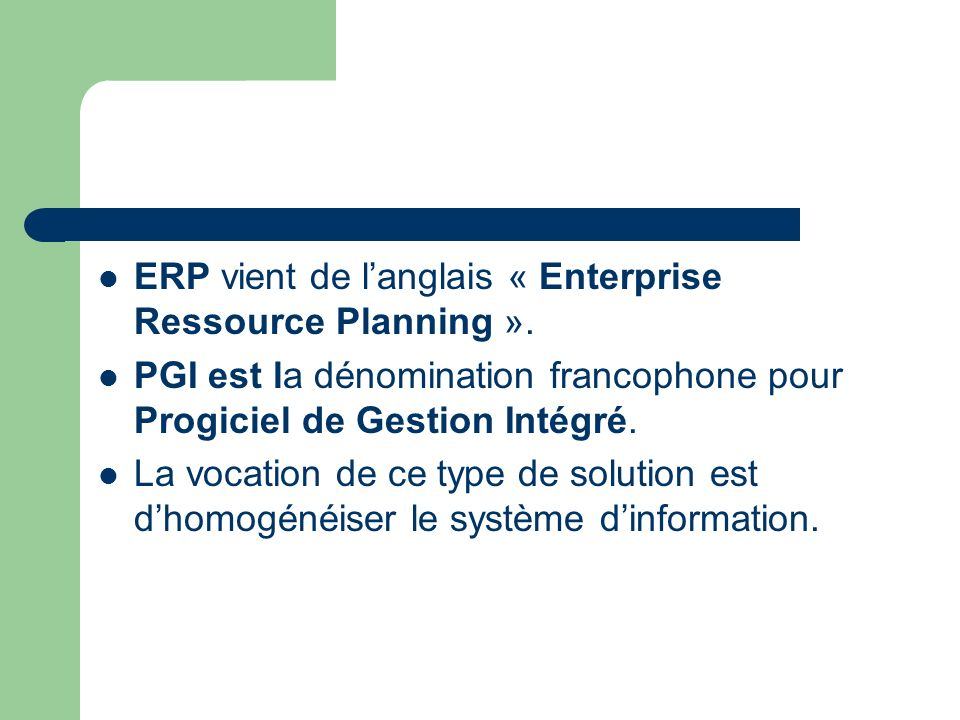 ERP vient de l'anglais « Enterprise Ressource Planning ».