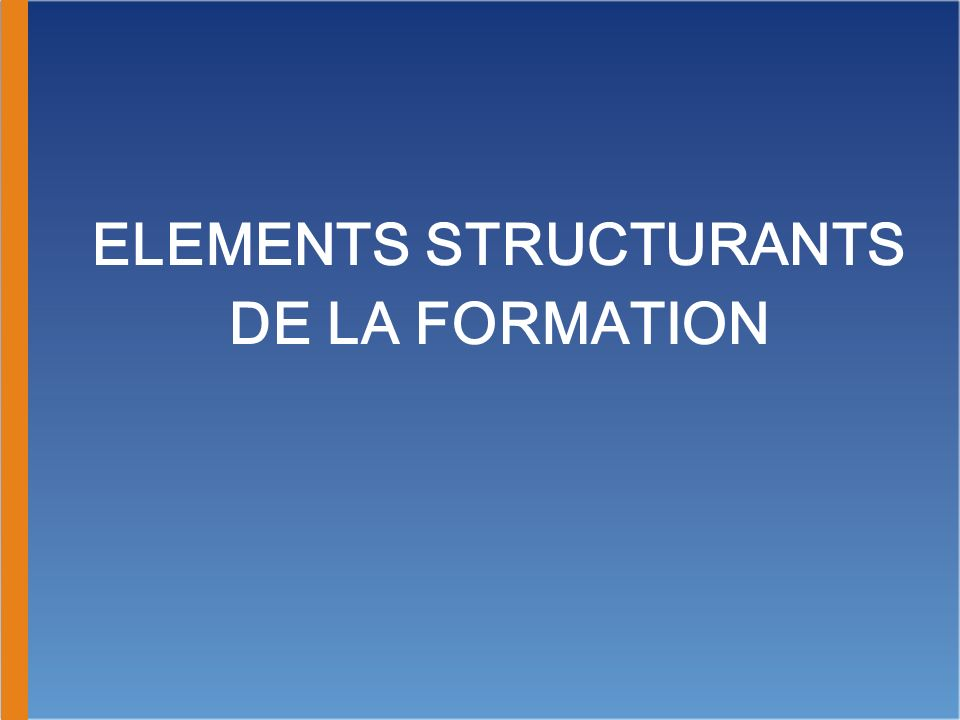 ELEMENTS STRUCTURANTS DE LA FORMATION
