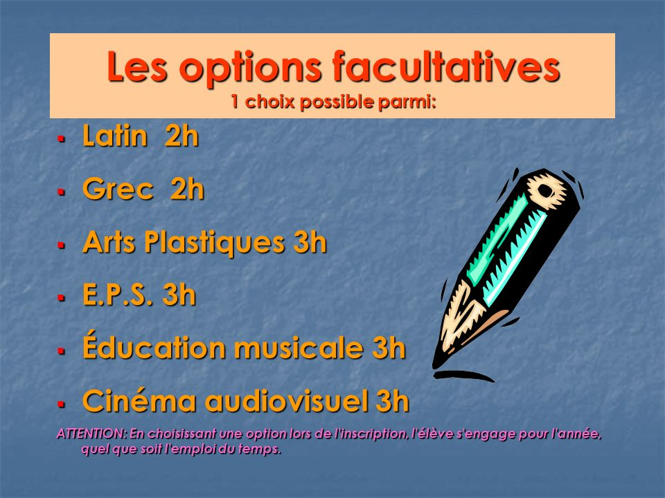 Les options facultatives 1 choix possible parmi: