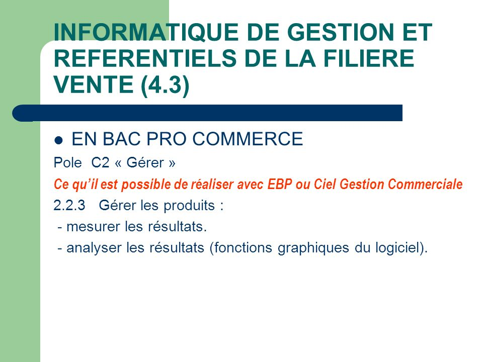 INFORMATIQUE DE GESTION ET REFERENTIELS DE LA FILIERE VENTE (4.3)