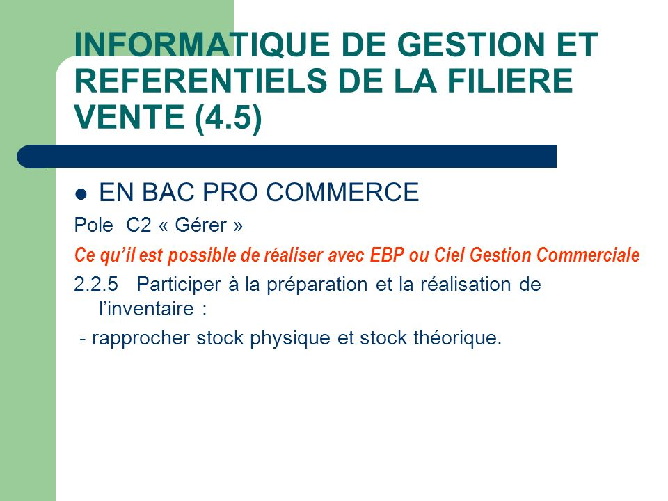INFORMATIQUE DE GESTION ET REFERENTIELS DE LA FILIERE VENTE (4.5)