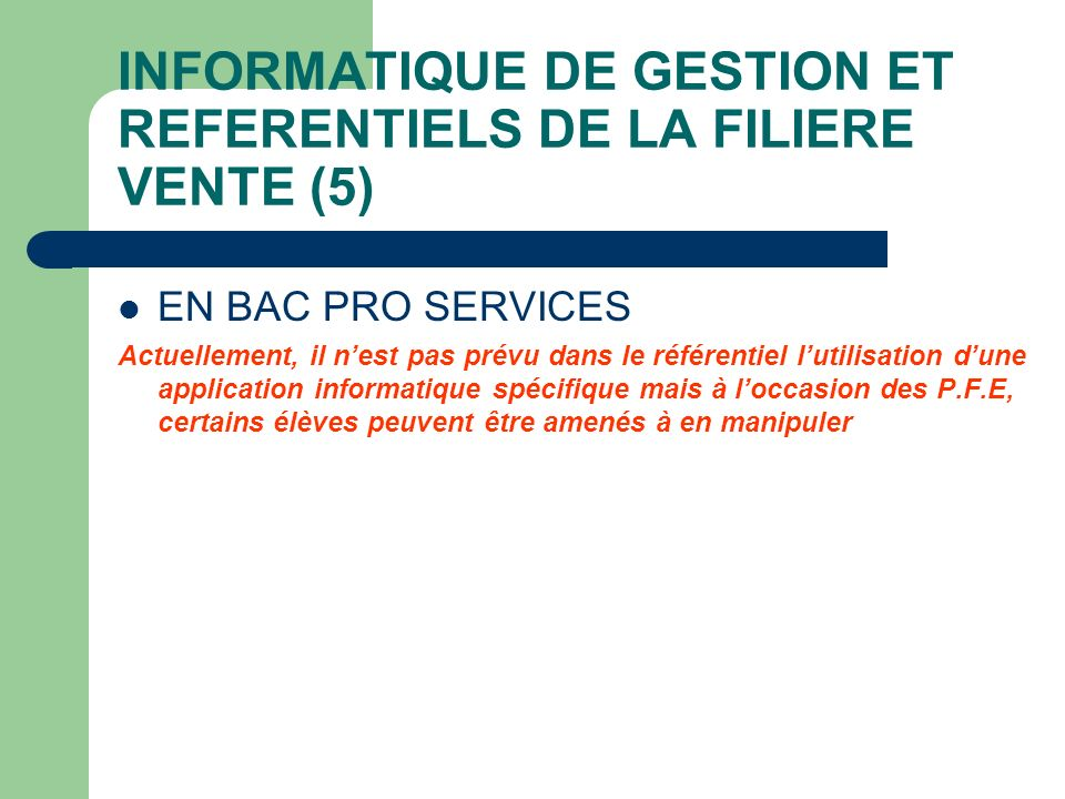 INFORMATIQUE DE GESTION ET REFERENTIELS DE LA FILIERE VENTE (5)