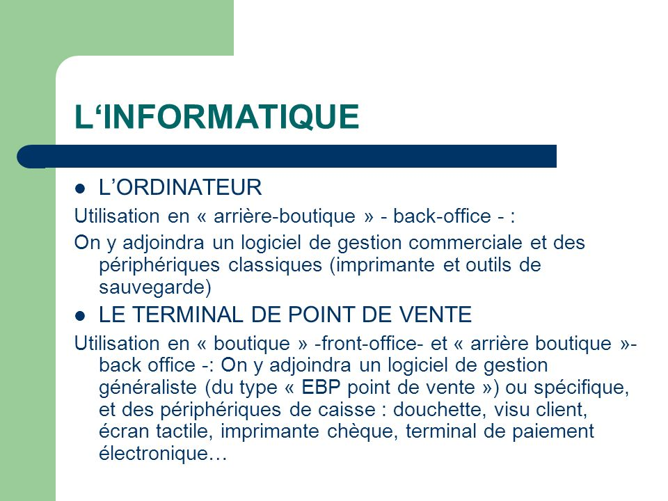 L'INFORMATIQUE L'ORDINATEUR LE TERMINAL DE POINT DE VENTE
