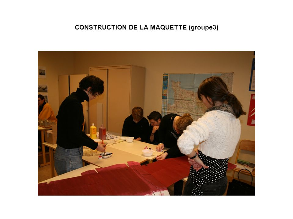 CONSTRUCTION DE LA MAQUETTE (groupe3)