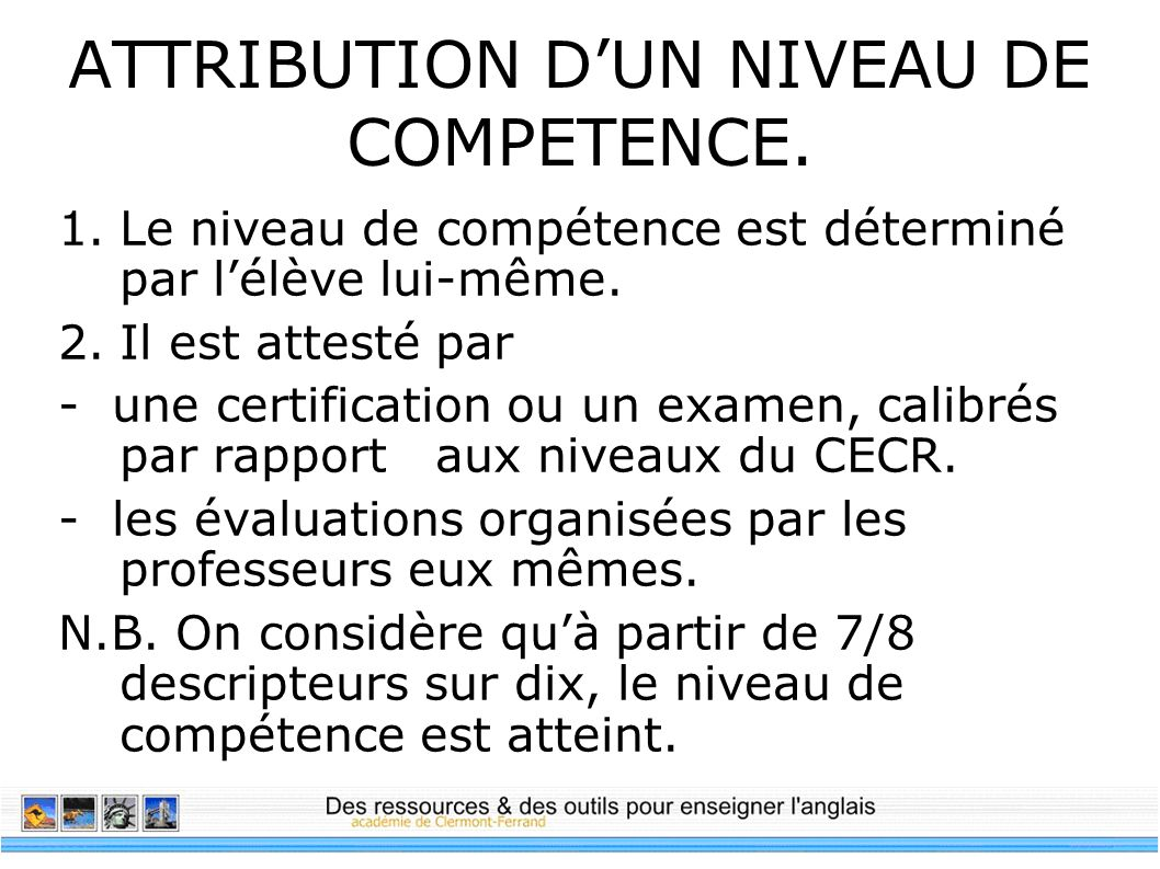 ATTRIBUTION D'UN NIVEAU DE COMPETENCE.