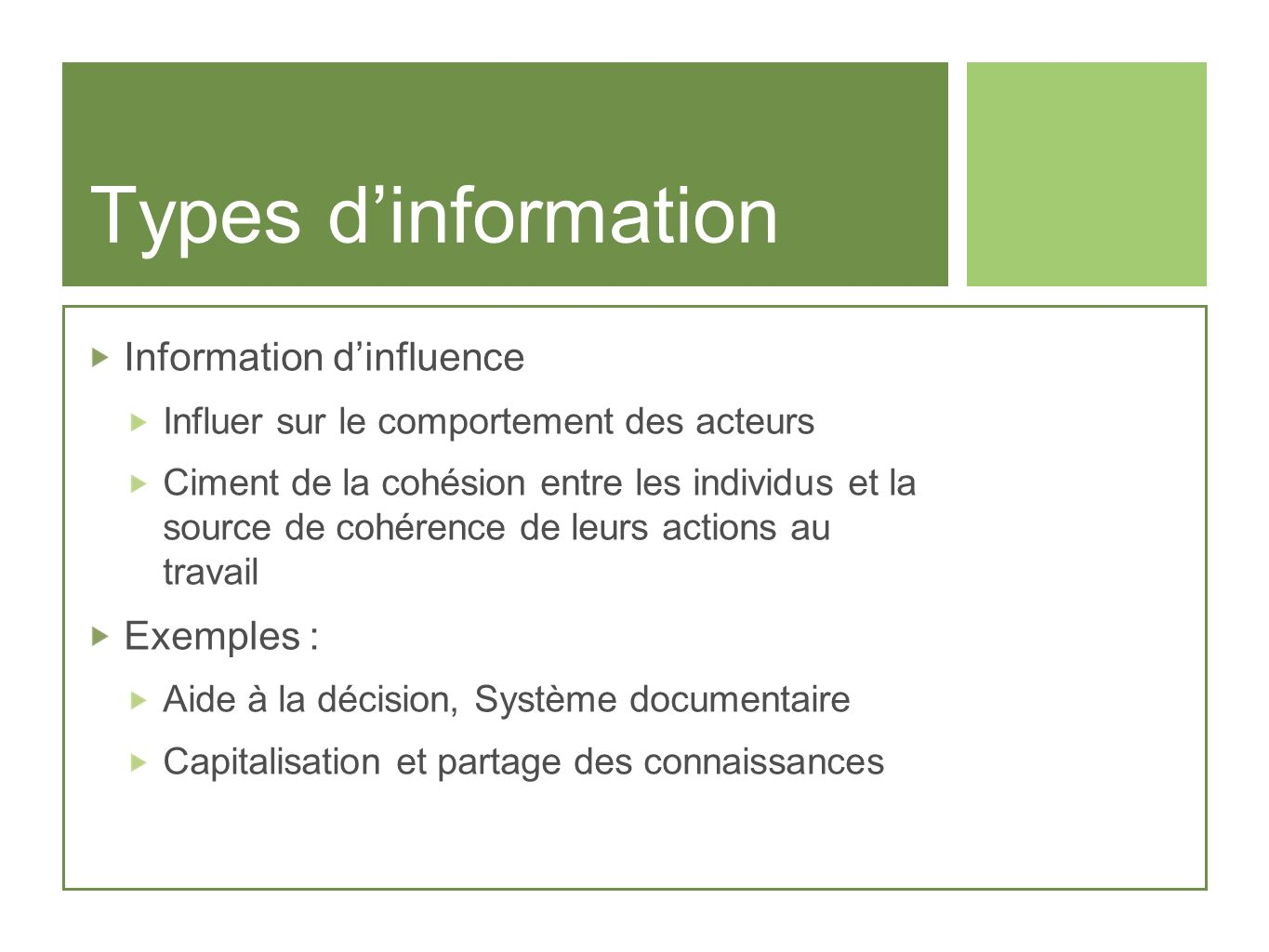 Types d'information Information d'influence Exemples :