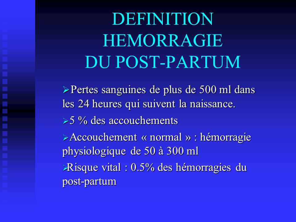 DEFINITION HEMORRAGIE DU POST-PARTUM