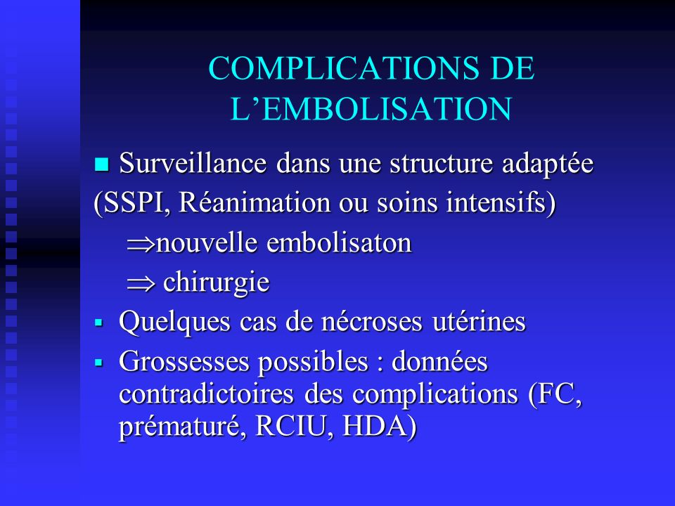 COMPLICATIONS DE L'EMBOLISATION