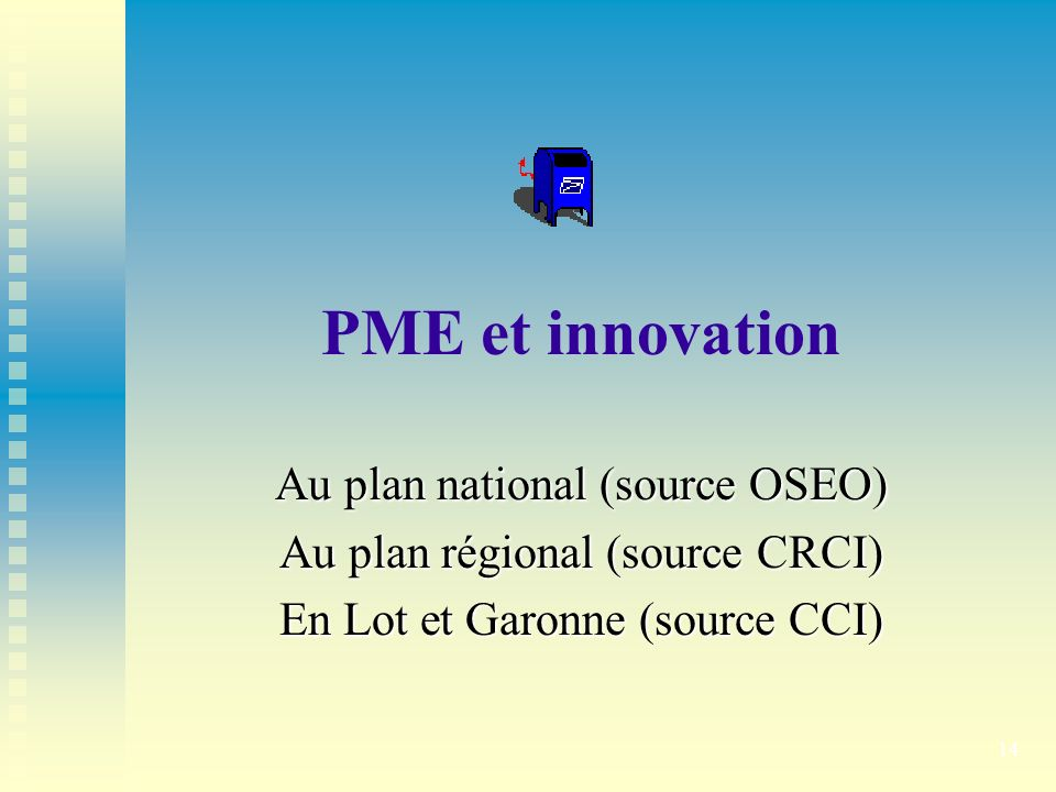 PME et innovation Au plan national (source OSEO)